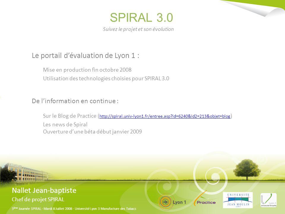 5 ème Journée SPIRAL - Mardi 8 Juillet 2008 - Université Lyon 3 Manufacture des Tabacs Retrouvez-moi : Q&R De 14h à 15h30 à latelier 4 : Quel Avenir pour SPIRAL .