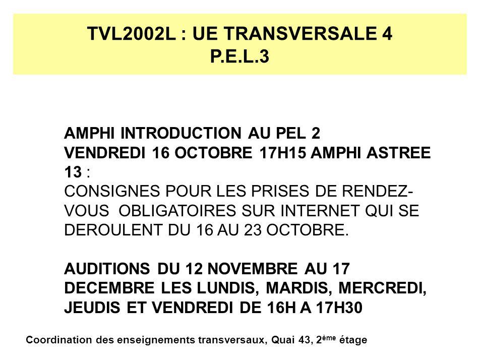 TVL2002L : UE TRANSVERSALE 4 LANGUES DEBUT DES ENSEIGNEMENTS LUNDI 5 OCTOBRE Coordination des enseignements transversaux, Quai 43, 2 ème étage