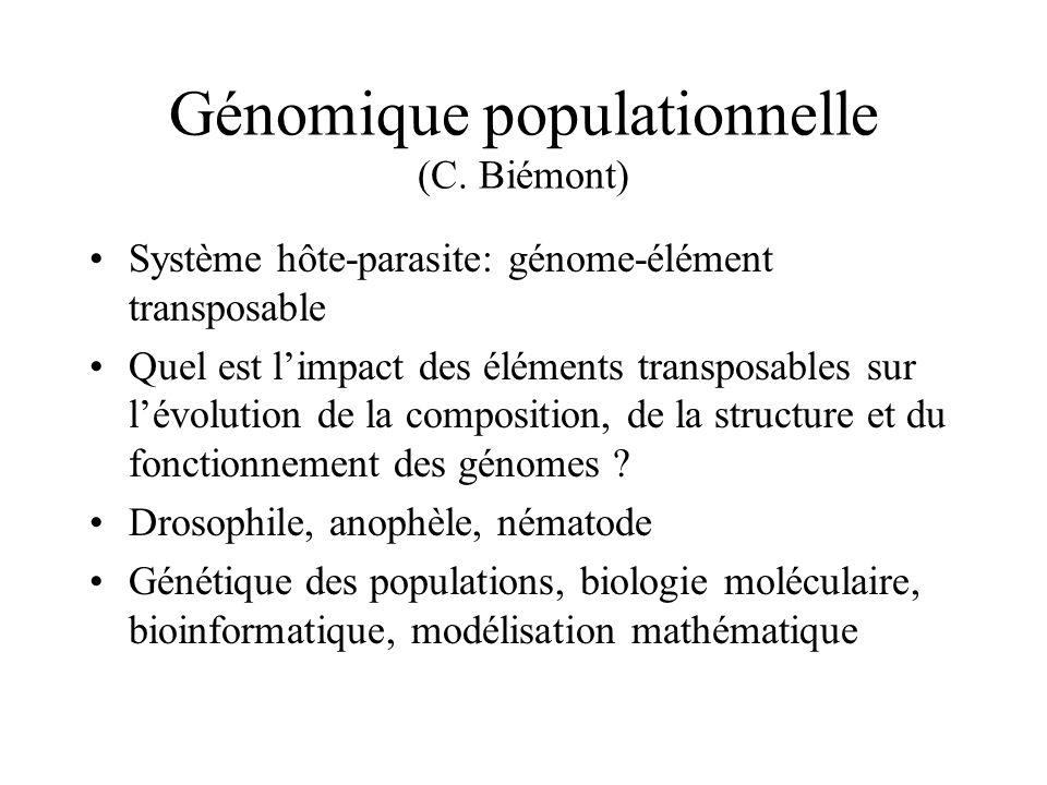 Génomique populationnelle (C. Biémont) Système hôte-parasite: génome-élément transposable Quel est limpact des éléments transposables sur lévolution d
