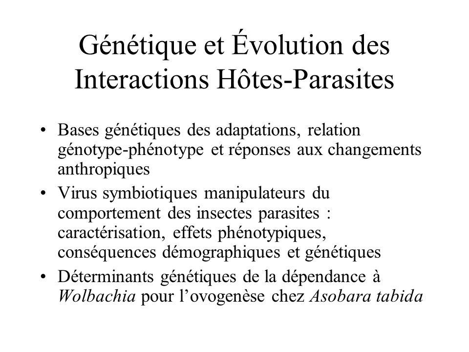 Génétique et Évolution des Interactions Hôtes-Parasites Bases génétiques des adaptations, relation génotype-phénotype et réponses aux changements anth