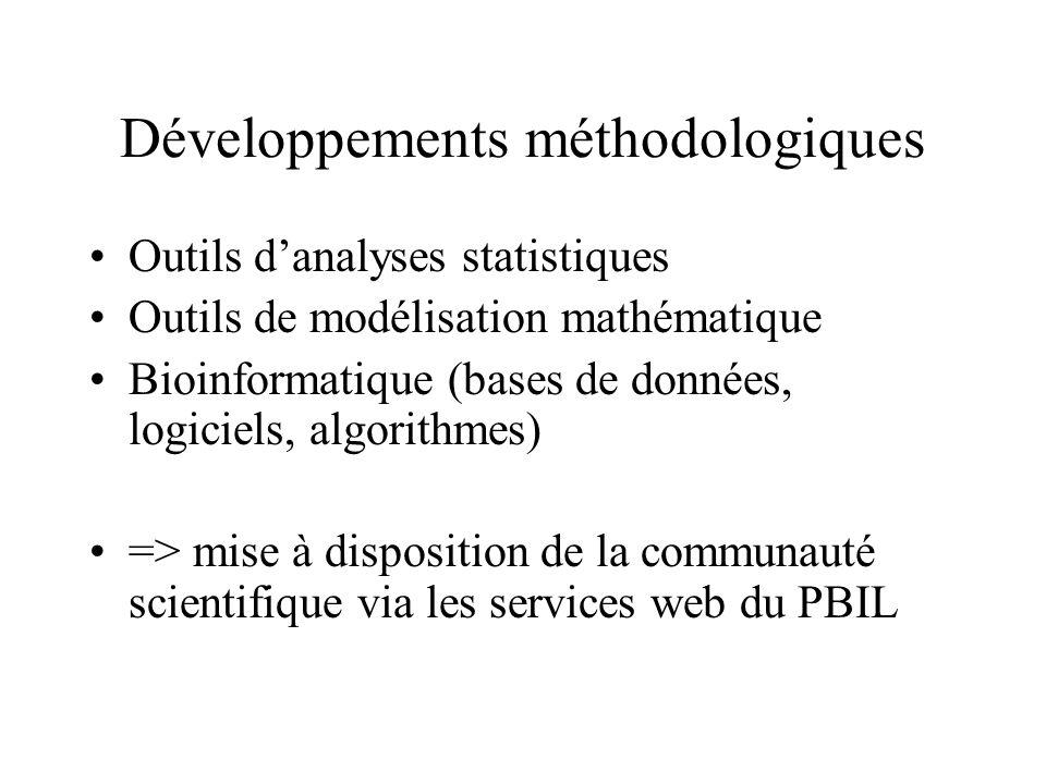 Développements méthodologiques Outils danalyses statistiques Outils de modélisation mathématique Bioinformatique (bases de données, logiciels, algorit