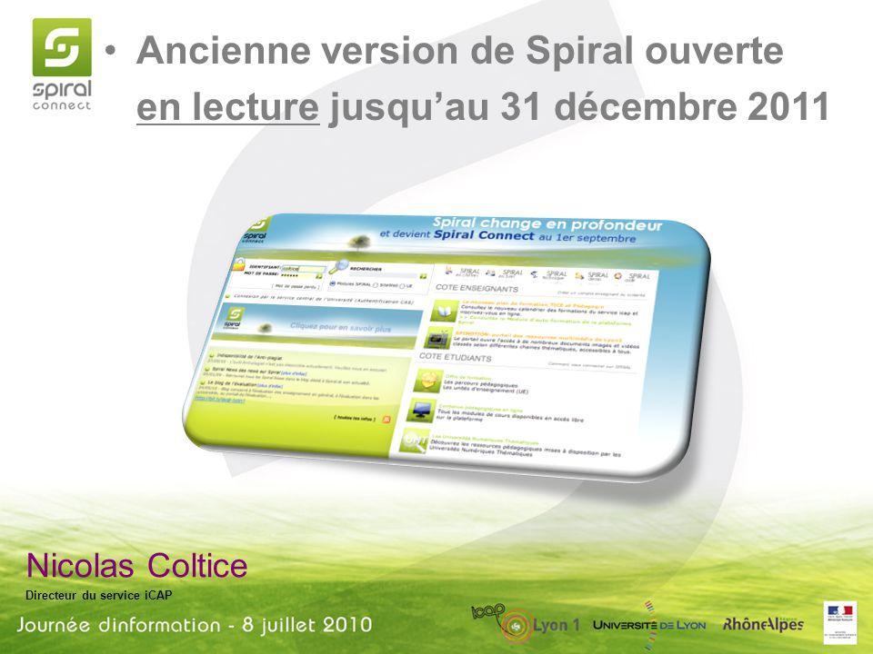 Nicolas Coltice Directeur du service iCAP Ancienne version de Spiral ouverte en lecture jusquau 31 décembre 2011