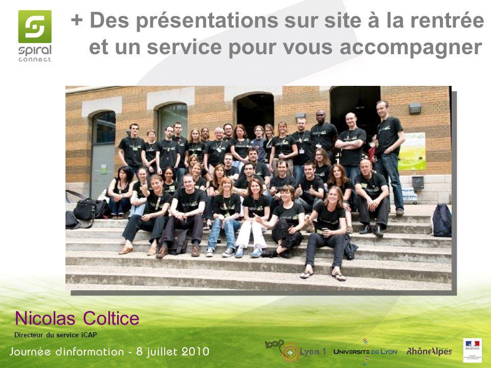 Nicolas Coltice Directeur du service iCAP + Des présentations sur site à la rentrée et un service pour vous accompagner