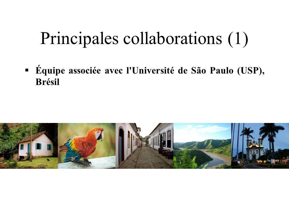Principales collaborations (1) Équipe associée avec l Université de São Paulo (USP), Brésil