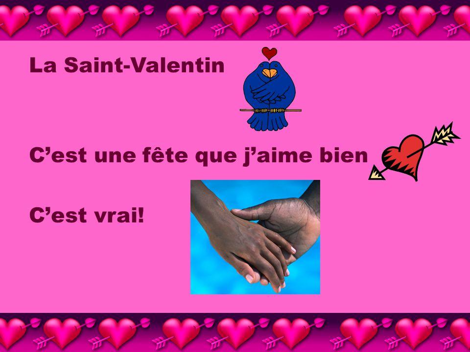 La Saint-Valentin Cest une fête que jaime bien Cest vrai!