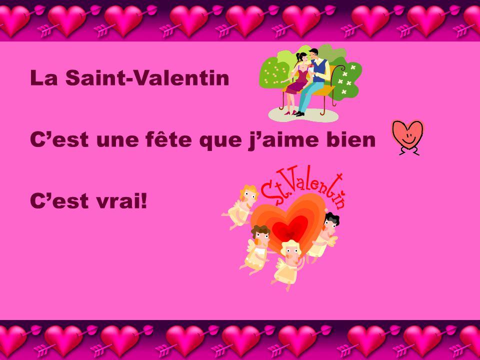 La Saint-Valentin Cest ma fête préférée La Saint-Valentin Le plus beau jour de lannée!