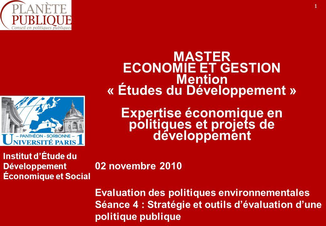 1 MASTER ECONOMIE ET GESTION Mention « Études du Développement » Expertise économique en politiques et projets de développement 02 novembre 2010 Evalu