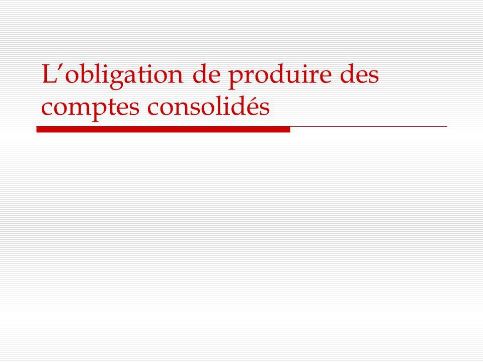 Lobligation de produire des comptes consolidés