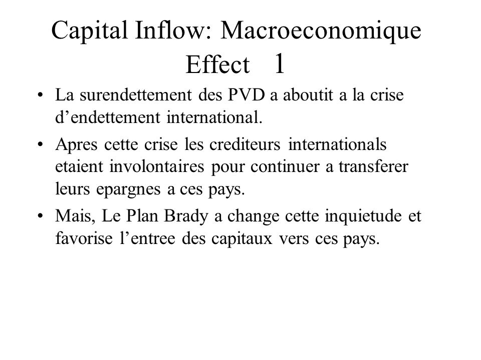 Capital Inflow: Macroeconomique Effect 1 La surendettement des PVD a aboutit a la crise dendettement international.