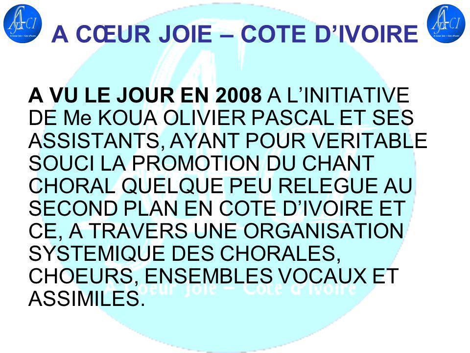 A CŒUR JOIE –COTE DIVOIRE EST RECONNU OFFICIELLEMENT PAR LETAT DE COTE DIVOIRE LE 18 SEPTEMBRE 2009 SOUS LE NUMERO 2010/PA/SG/D1.