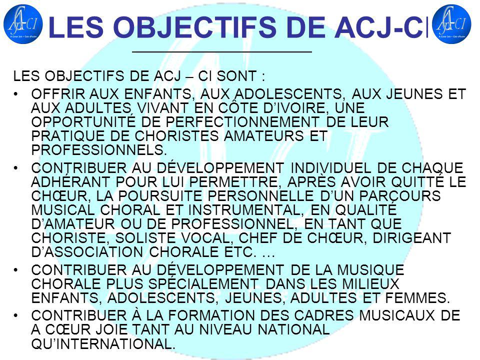 A CŒUR JOIE – COTE DIVOIRE POUR ATTEINDRE SES OBJECTIFS, ACJ – CI DISPOSE ENTRE AUTRE DE : LORGANISATION DES RÉUNIONS, SEMINAIRES, ATELIERS, COLLOQUES, FESTIVALS, CONCOURS DE CHORALES, CONCERTS, RÉCITALS.