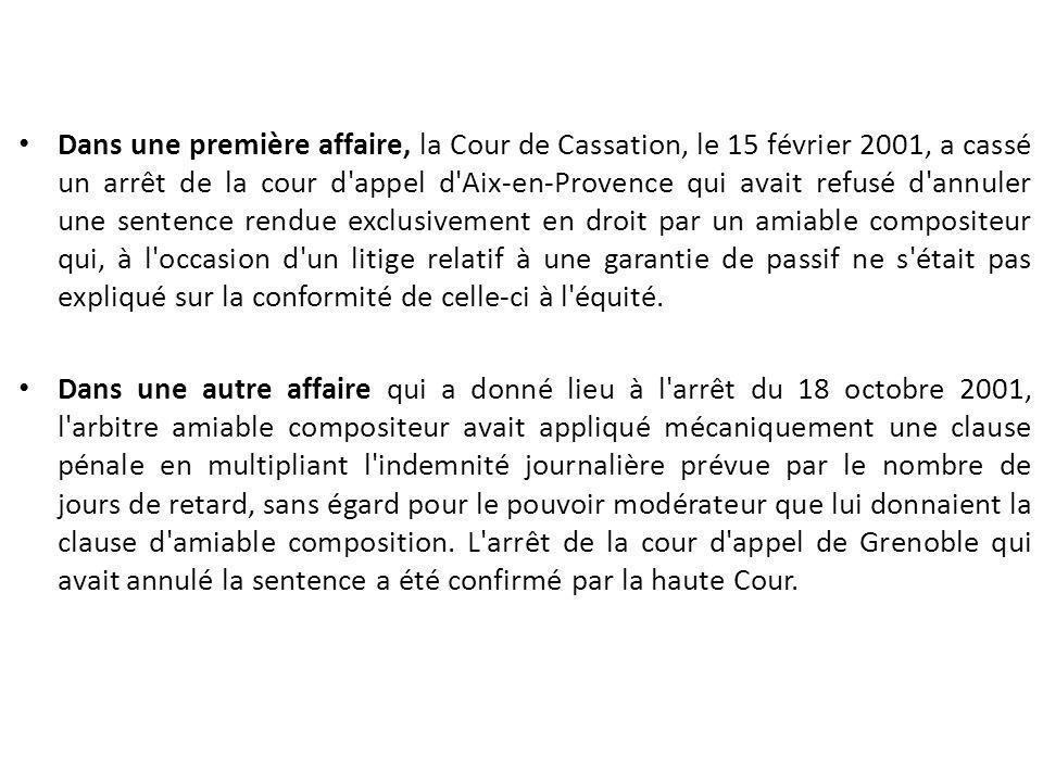 Dans une première affaire, la Cour de Cassation, le 15 février 2001, a cassé un arrêt de la cour d'appel d'Aix-en-Provence qui avait refusé d'annuler