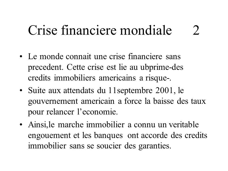 Crise financiere mondiale 2 Le monde connait une crise financiere sans precedent.