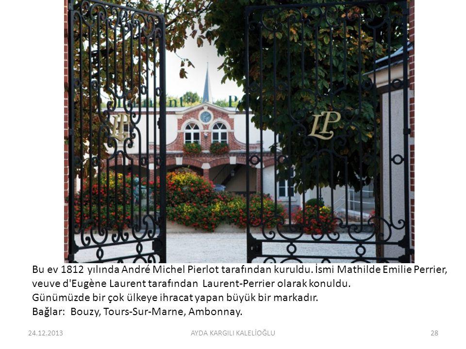 24.12.2013AYDA KARGILI KALELİOĞLU28 Bu ev 1812 yılında André Michel Pierlot tarafından kuruldu. İsmi Mathilde Emilie Perrier, veuve d'Eugène Laurent t