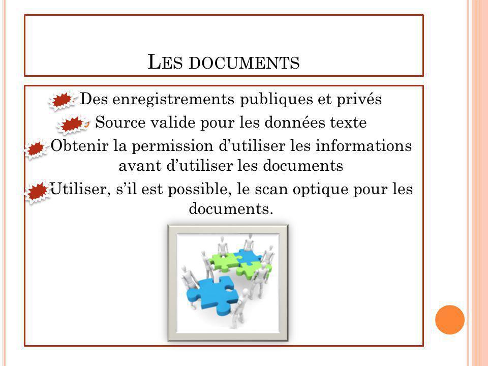 L ES DOCUMENTS Des enregistrements publiques et privés Source valide pour les données texte Obtenir la permission dutiliser les informations avant dut