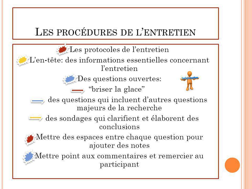 L ES PROCÉDURES DE L ENTRETIEN Les protocoles de lentretien Len-tête: des informations essentielles concernant lentretien Des questions ouvertes: bris