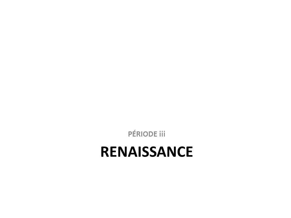 RENAISSANCE PÉRIODE iii