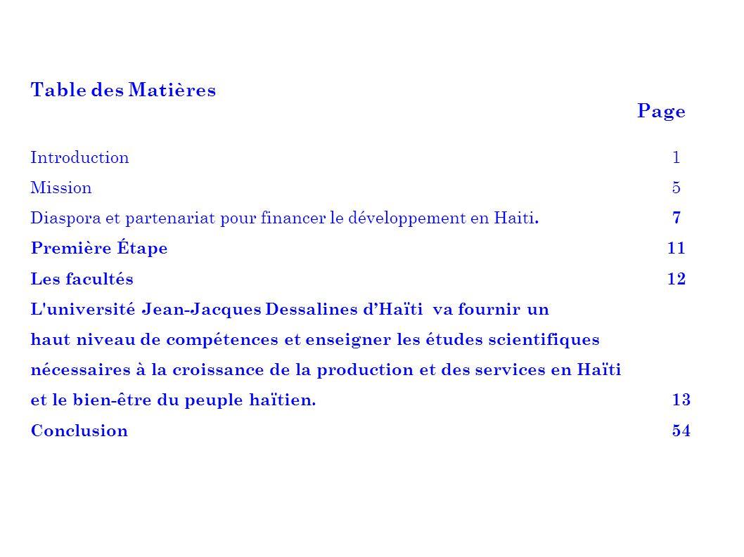 Table des Matières Page Introduction1 Mission5 Diaspora et partenariat pour financer le développement en Haiti. 7 Première Étape 11 Les facultés 12 L'