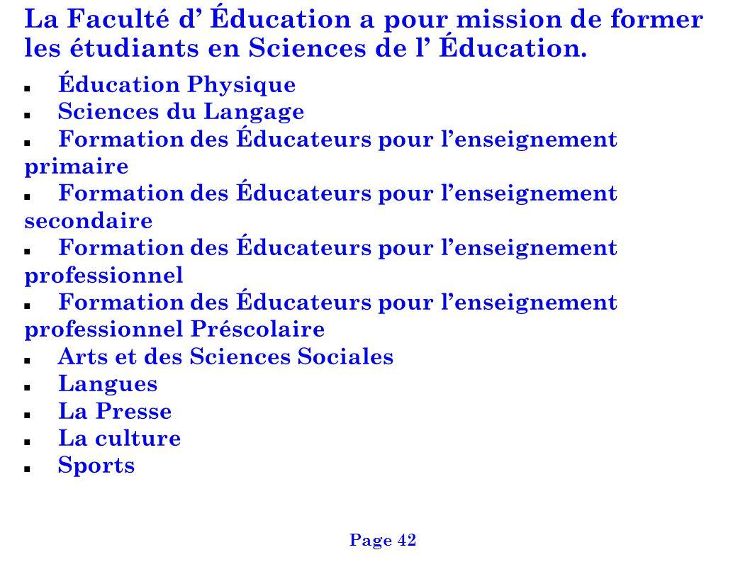 La Faculté d Éducation a pour mission de former les étudiants en Sciences de l Éducation. Éducation Physique Sciences du Langage Formation des Éducate