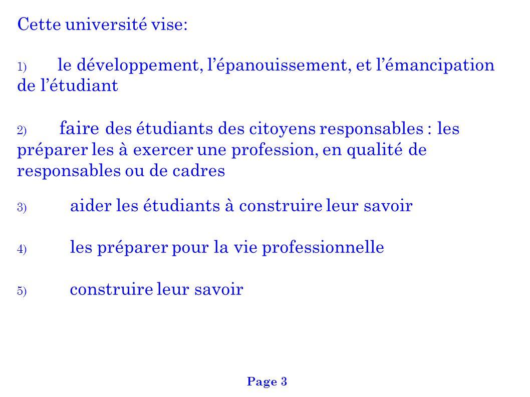 Page 3 Cette université vise: 1) le développement, lépanouissement, et lémancipation de létudiant 2) faire des étudiants des citoyens responsables : l
