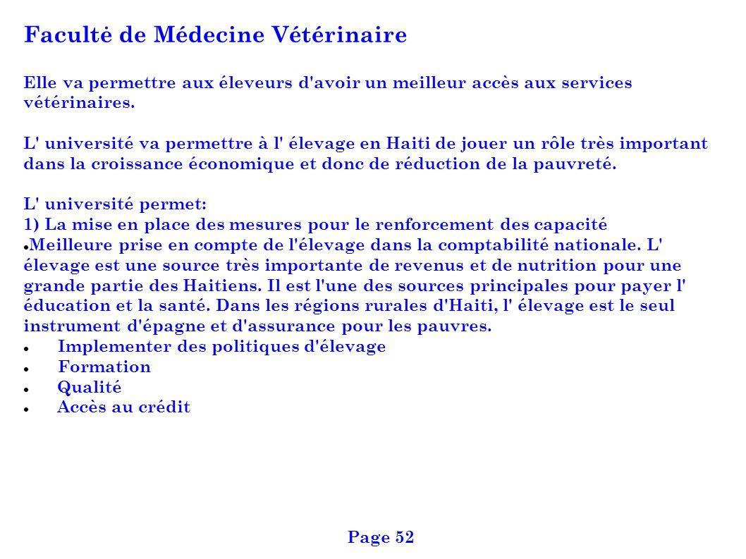 Facultė de Médecine Vétérinaire Elle va permettre aux éleveurs d'avoir un meilleur accès aux services vétérinaires. L' université va permettre à l' él