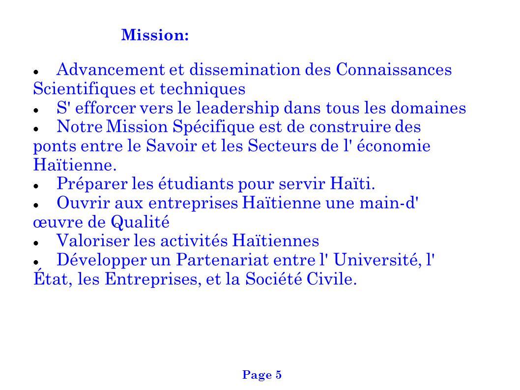 Mission: Advancement et dissemination des Connaissances Scientifiques et techniques S' efforcer vers le leadership dans tous les domaines Notre Missio