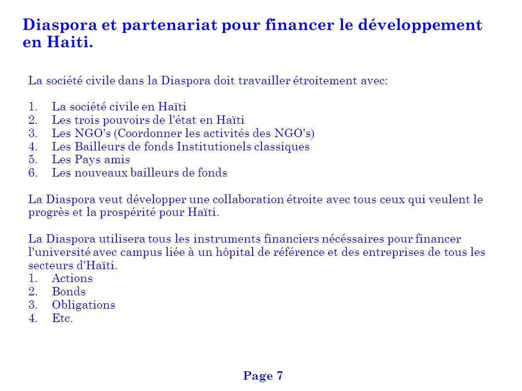 Diaspora et partenariat pour financer le développement en Haiti. La société civile dans la Diaspora doit travailler étroitement avec: 1. La société ci