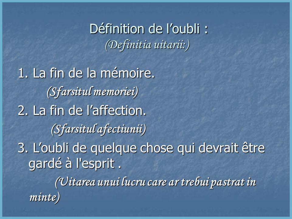 Définition de loubli : (Definitia uitarii:) Définition de loubli : (Definitia uitarii:) 1.