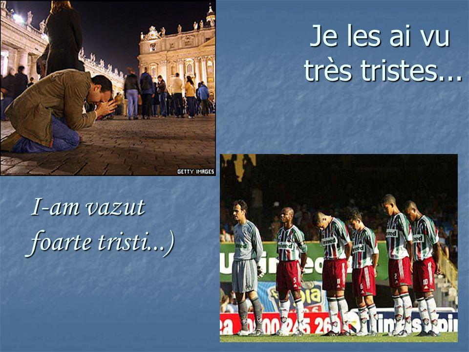 Jai vu les larmes de mon peuple pour moi... (Am vazut lacrimile poporului meu pentru mine...)