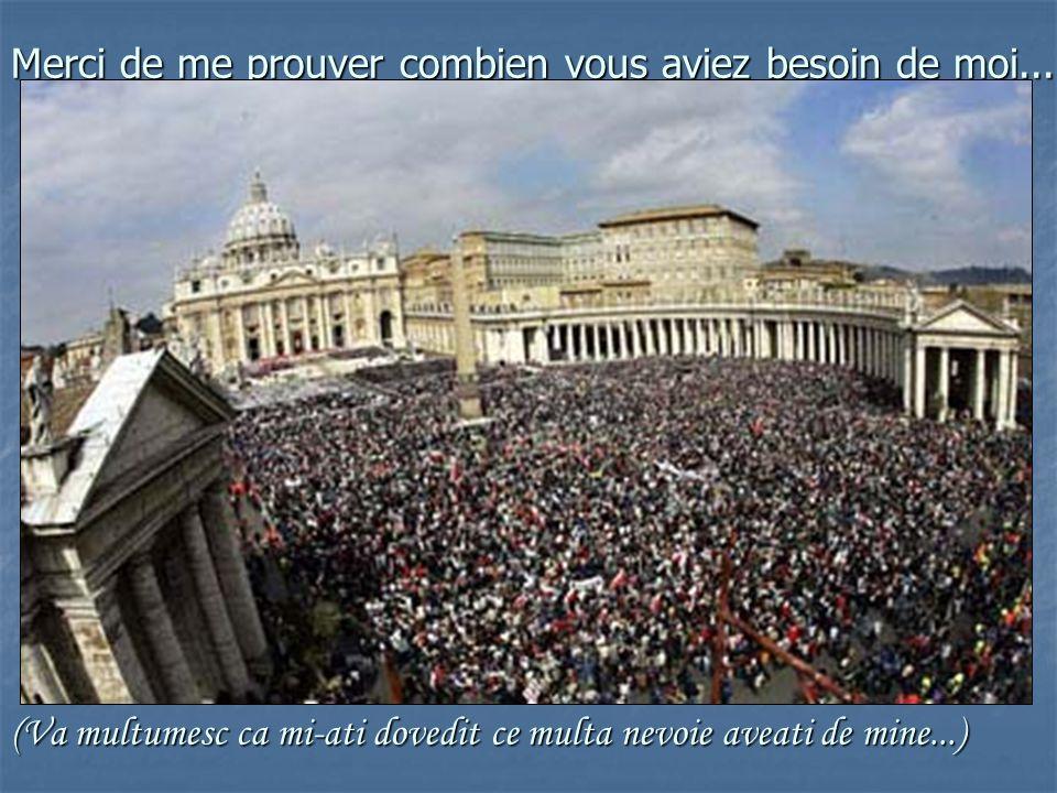 Et remerciez Le davoir été avec moi !!! (Si multumiti-I ca a fost cu mine!!!)