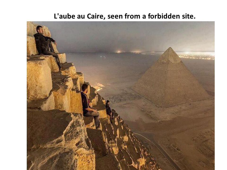 L'aube au Caire, seen from a forbidden site.