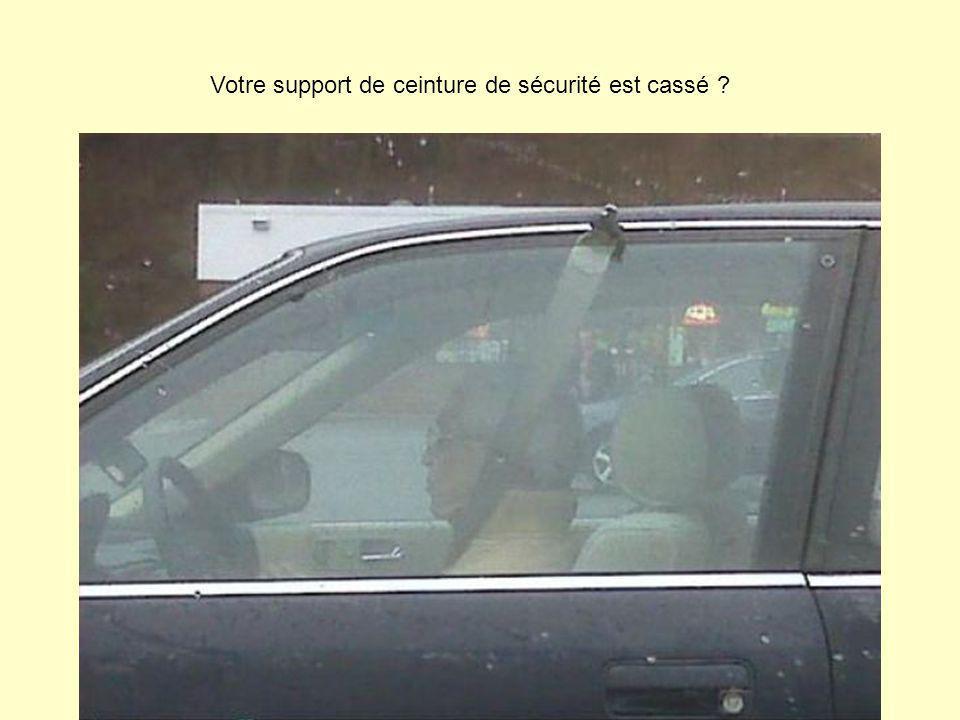 Votre support de ceinture de sécurité est cassé ?