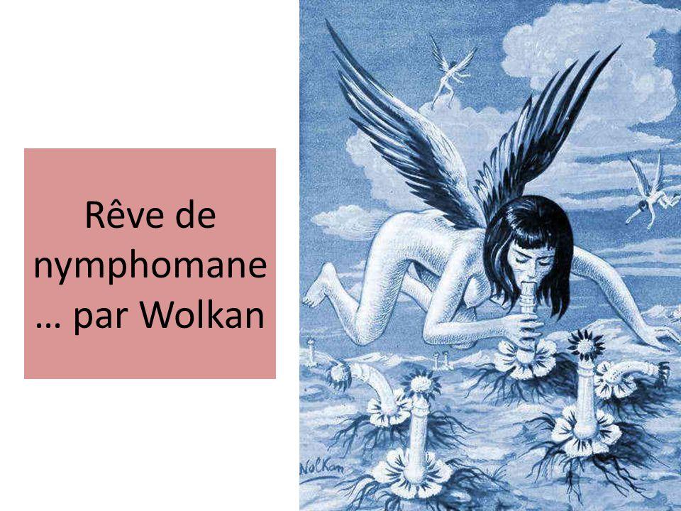 Rêve de nymphomane … par Wolkan