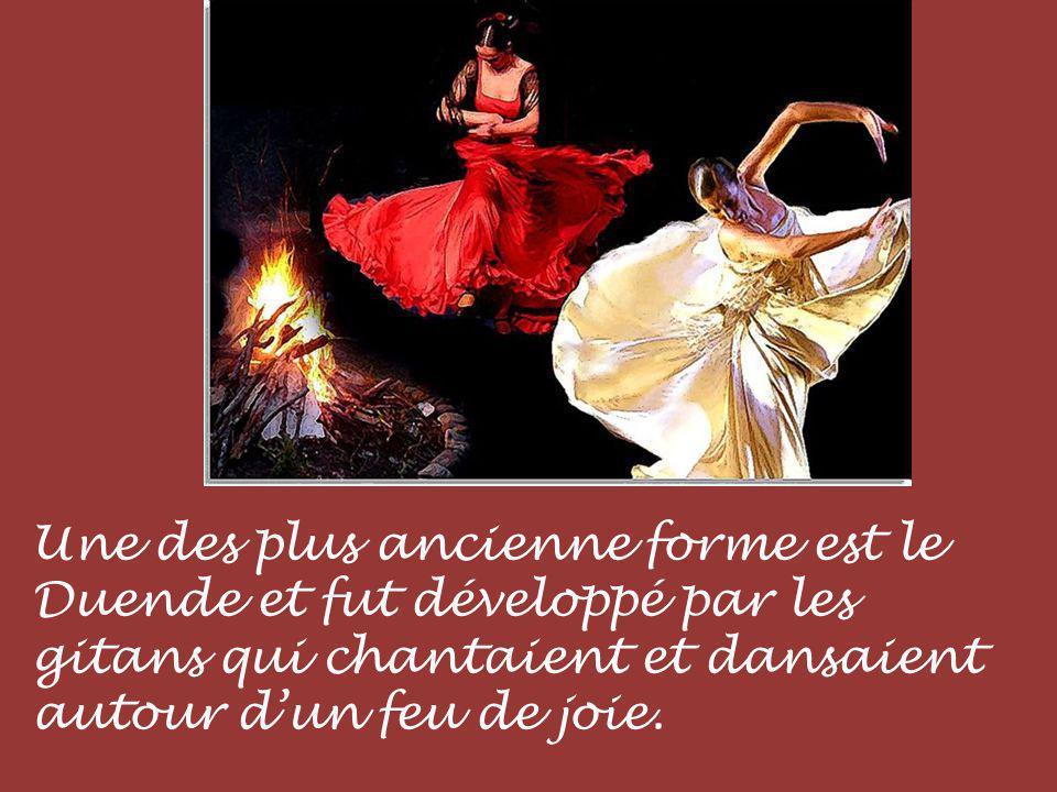 Une des plus ancienne forme est le Duende et fut développé par les gitans qui chantaient et dansaient autour dun feu de joie.