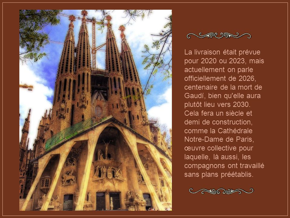 Les travaux qui se font actuellement pour achever la Sagrada Família respectent plus ou moins les projets de Gaudí, mais certes pas dans les détails,
