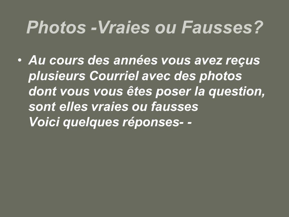 Photos -Vraies ou Fausses.