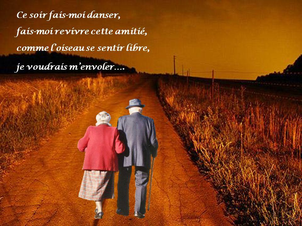 Ce soir fais-moi danser, je voudrais menvoler….
