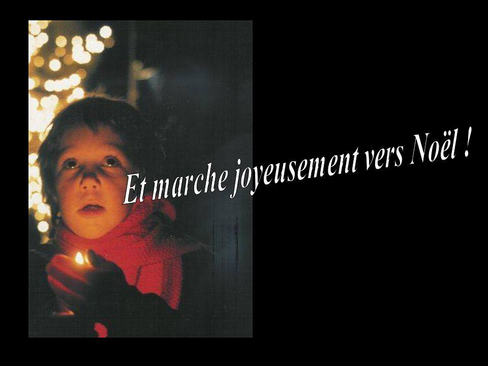 Avec ceux de ta famille, Avec ceux que tu croises chaque jour, tes amis, tes collègues, tes voisins, allume joyeusement, les bougies de la fête.