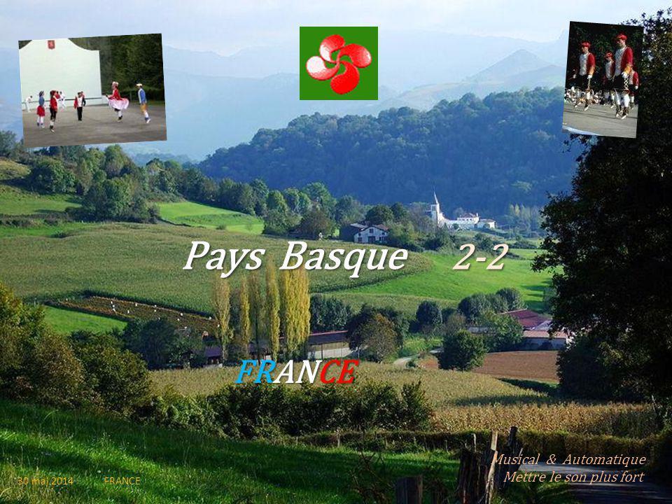 Pays Basque 2-2 FRANCE 30 mai 2014 FRANCE Musical & Automatique. Mettre le son plus fort