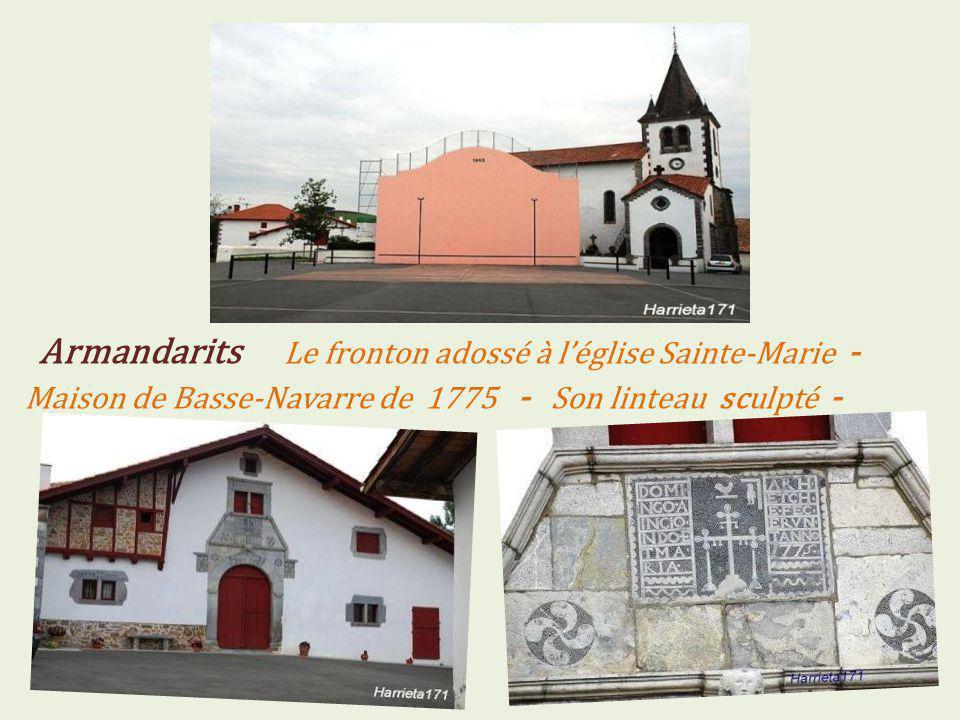Armandarits Le fronton adossé à léglise Sainte-Marie - Maison de Basse-Navarre de 1775 - Son linteau sculpté -