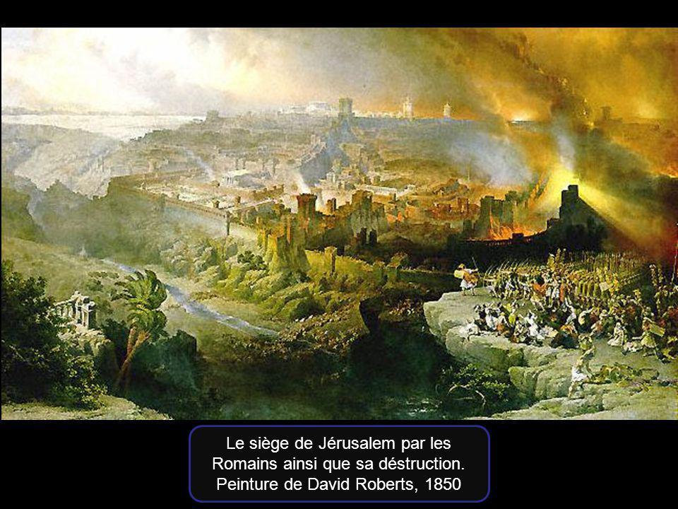 Le siège de Jérusalem par les Romains ainsi que sa déstruction. Peinture de David Roberts, 1850