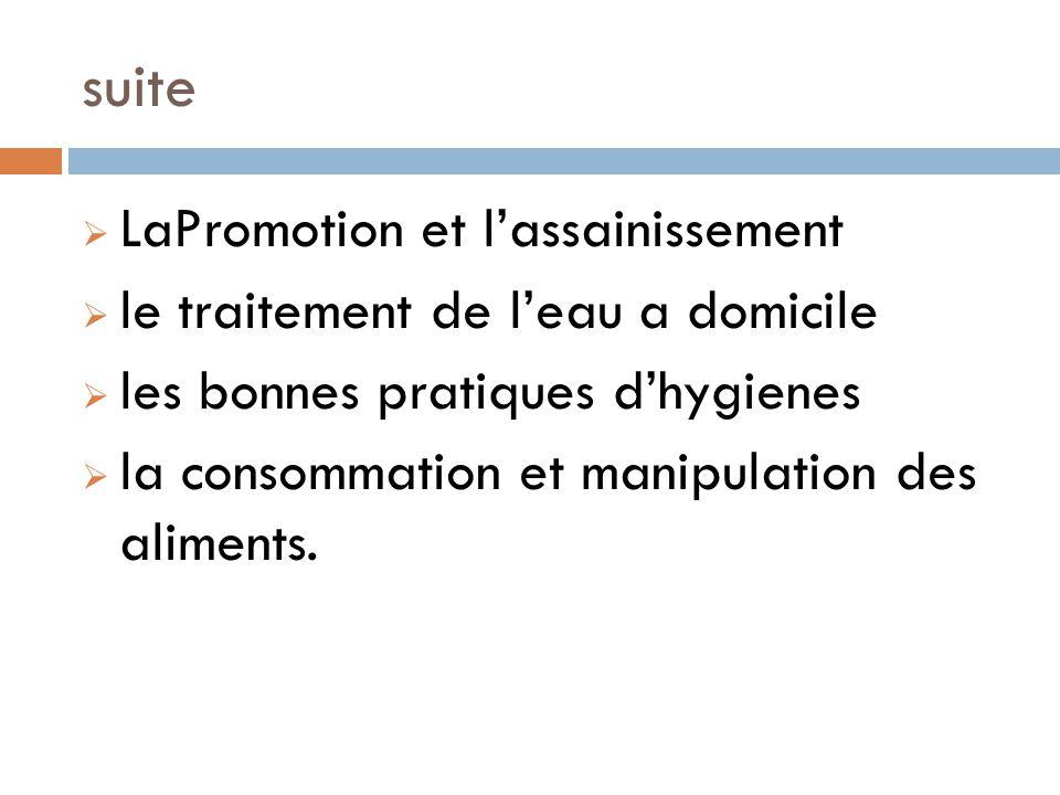 suite LaPromotion et lassainissement le traitement de leau a domicile les bonnes pratiques dhygienes la consommation et manipulation des aliments.