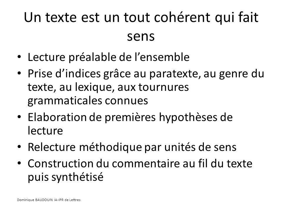Un texte est un tout cohérent qui fait sens Lecture préalable de lensemble Prise dindices grâce au paratexte, au genre du texte, au lexique, aux tourn