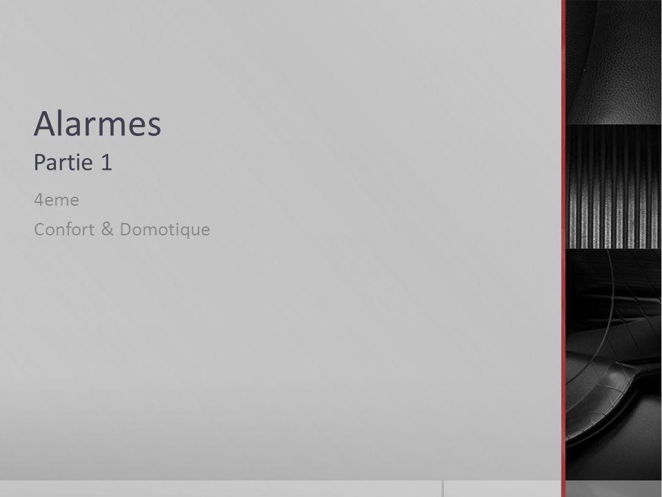 Alarmes Partie 1 4eme Confort & Domotique