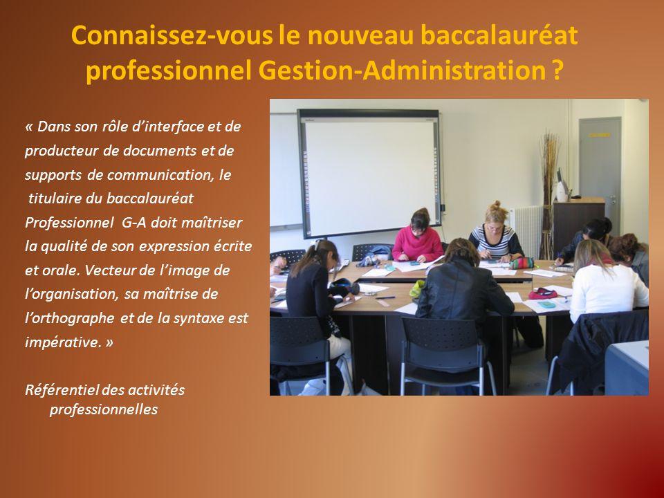« Dans son rôle dinterface et de producteur de documents et de supports de communication, le titulaire du baccalauréat Professionnel G-A doit maîtrise