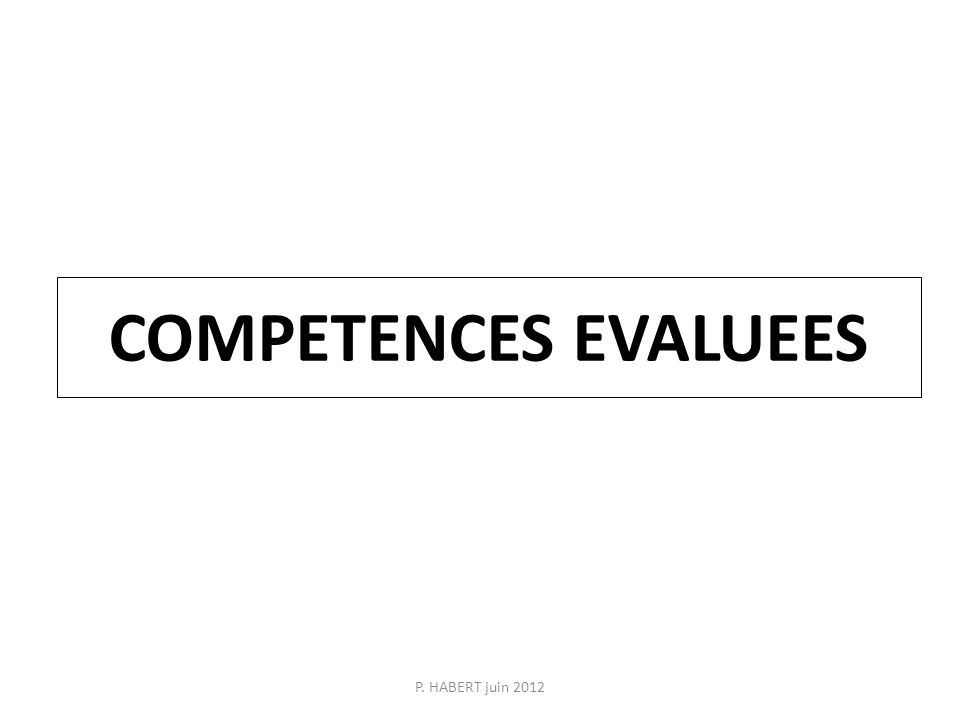 COMPETENCES EVALUEES P. HABERT juin 2012