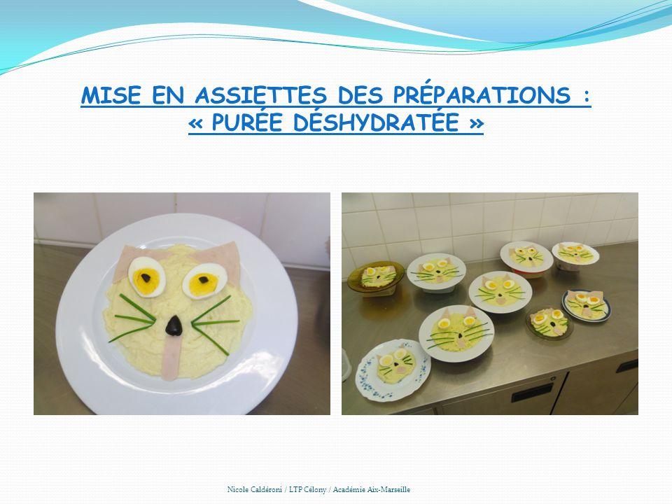 MISE EN ASSIETTES DES PRÉPARATIONS : « PURÉE DÉSHYDRATÉE » Nicole Caldéroni / LTP Célony / Académie Aix-Marseille