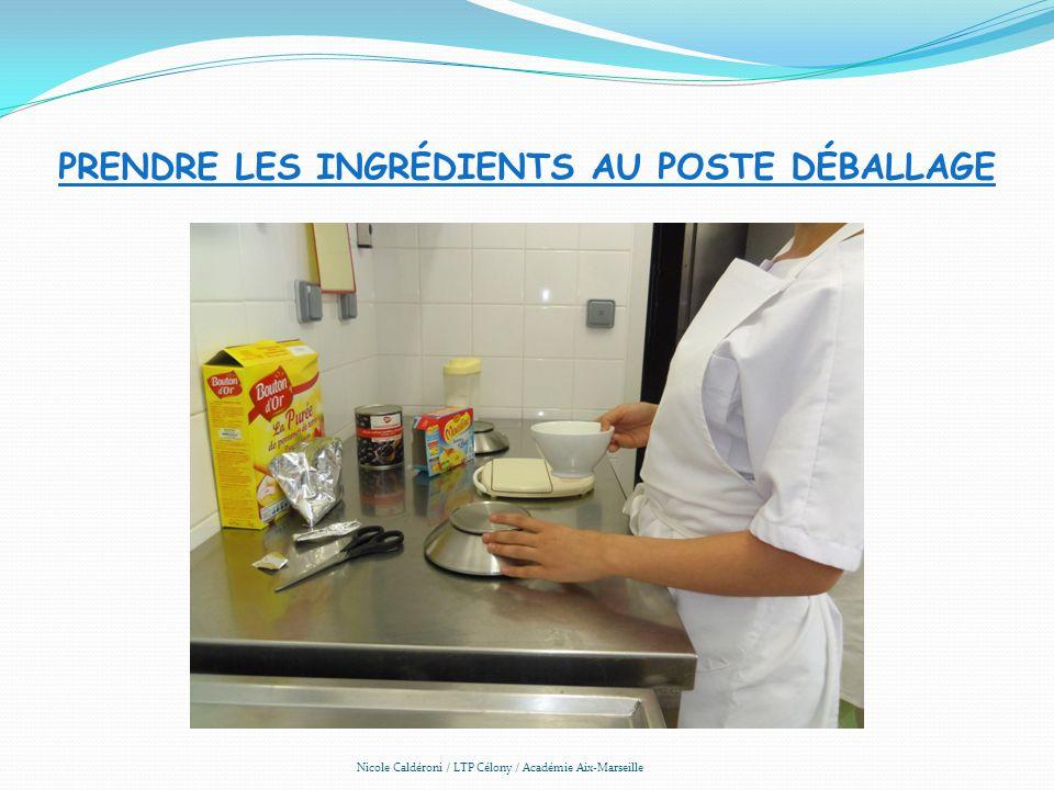 PRENDRE LES INGRÉDIENTS AU POSTE DÉBALLAGE Nicole Caldéroni / LTP Célony / Académie Aix-Marseille