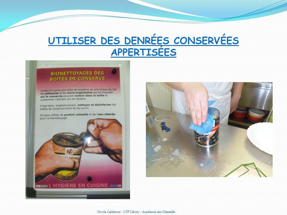 UTILISER DES DENRÉES CONSERVÉES APPERTISÉES Nicole Caldéroni / LTP Célony / Académie Aix-Marseille
