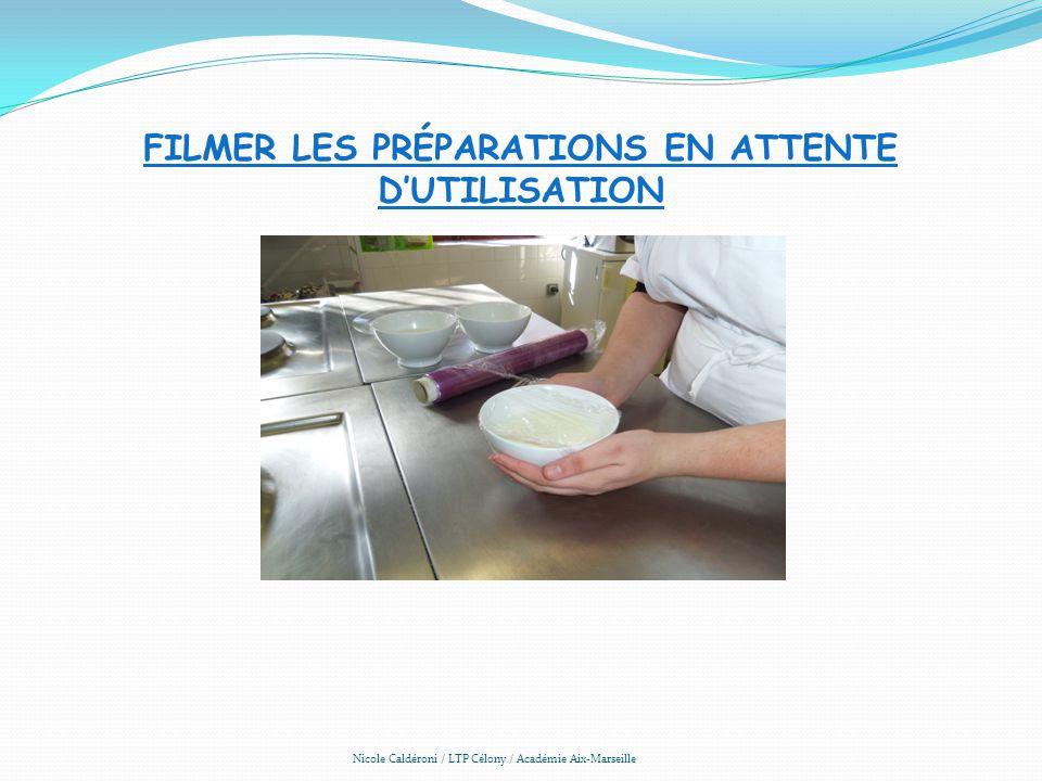 FILMER LES PRÉPARATIONS EN ATTENTE DUTILISATION Nicole Caldéroni / LTP Célony / Académie Aix-Marseille